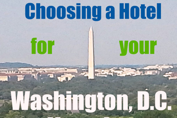 3 Tips for picking a hotel for your Washington, D.C. family vacation