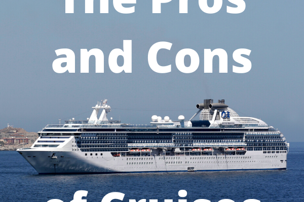The Pros and Cons of Cruises