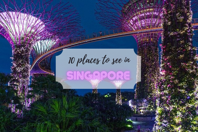 10 Places to see in Singapore
